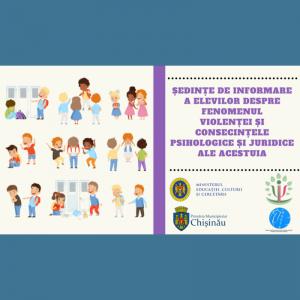Ședințe de informare a elevilor despre fenomenul violenței și consecințele psihologice și juridice a acestuia