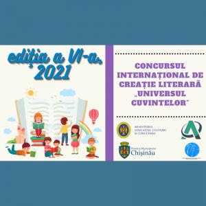 """Informare despre desfășurarea Concursului Internațional de Creație Literară """"UNIVERSUL CUVINTELOR"""", ediția a VI-a, 2021"""