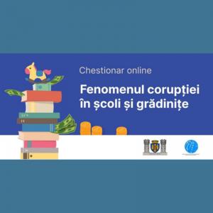 Chestionar online privind fenomenul corupției în școli și grădinițe